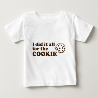 I did it all for the cookie baby T-Shirt