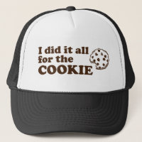 I did it all for the cookie trucker hat