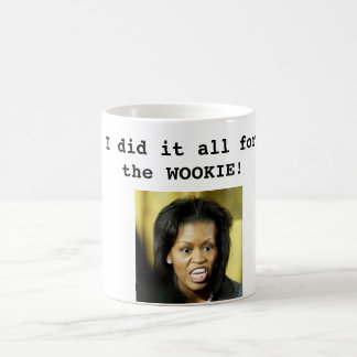 I did it all for the wookie! coffee mug