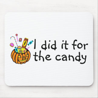 I Did It For The Candy (Pumpkin) Mousepads