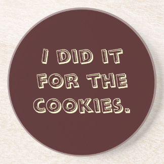 I Did it for the Cookies Beverage Coasters