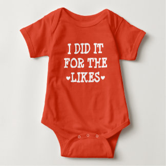 I Did It For The Likes - Internet Baby Celebrity T-shirt
