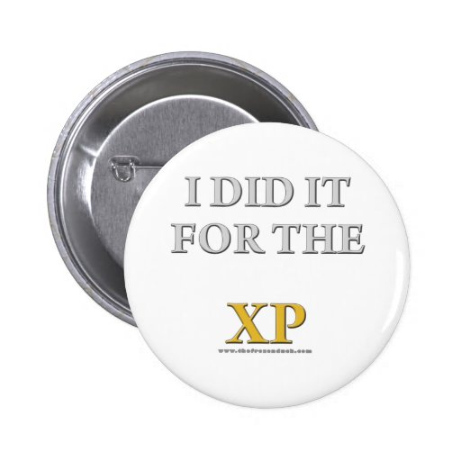 I Did it For the XP Pinback Buttons