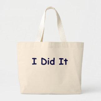 I Did It Large Tote Bag