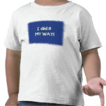 I did it My Way! (toddler tee)