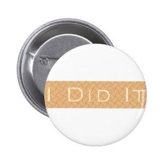 I Did It Pinback Button