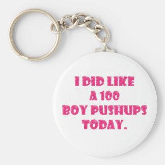 I Did Like A 100 Boy Pushups Today Keychain