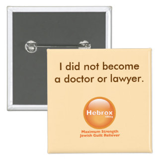 I did not become a doctor or lawyer pin