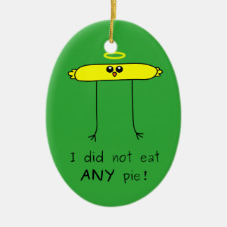 I did not eat ANY pie chick Ceramic Ornament