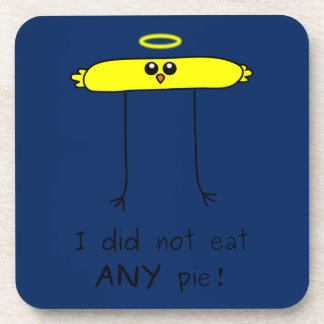 I did not eat ANY pie chick Coaster