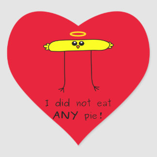 I did not eat ANY pie chick Heart Sticker
