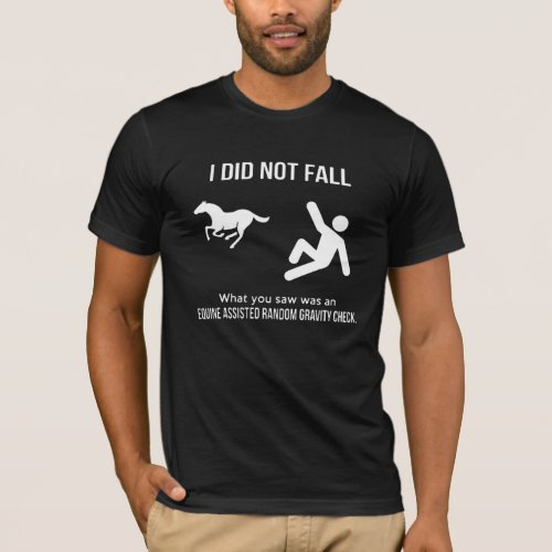I did not fall funny horse T_Shirt