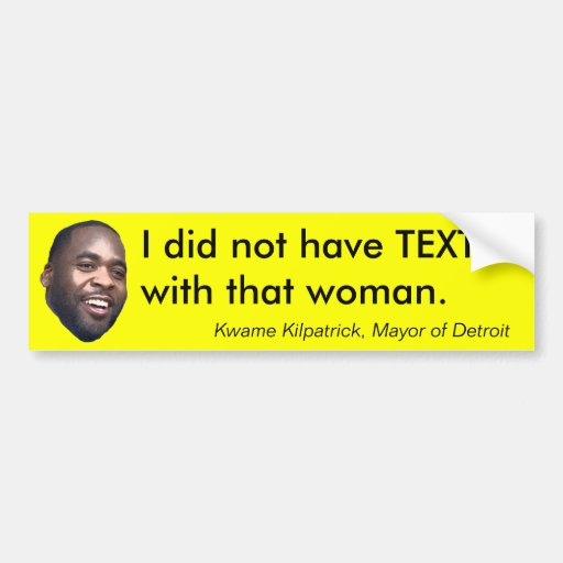 I did not have TEXT with that woman. Car Bumper Sticker