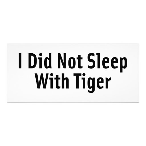 I Did Not Sleep With Tiger Customized Rack Card