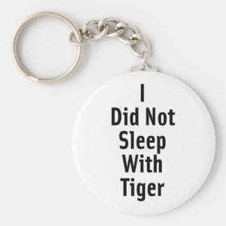 I Did Not Sleep With Tiger Keychain