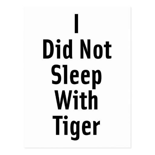 I Did Not Sleep With Tiger Postcard