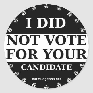I Did Not Vote For Your Candidate Voting Sticker