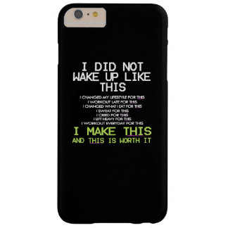 I DID NOT WAKE UP LIKE THIS BARELY THERE iPhone 6 PLUS CASE