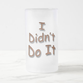 I Didn t Do It Coffee Mugs