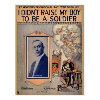 I Didn t Raise My Boy to Be a Soldier Postcard