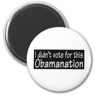 I didn t vote for this Obamanation Magnet