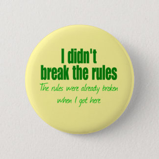 I didn't break the rules pinback button