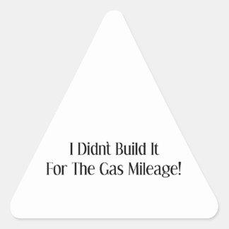 I Didn't Build It For The Gas Mileage Triangle Sticker