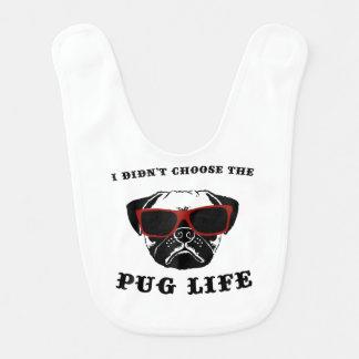 I Didn't Choose The Pug Life Cool Dog Baby Bib