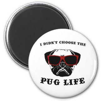 I Didn't Choose The Pug Life Cool Dog Magnet