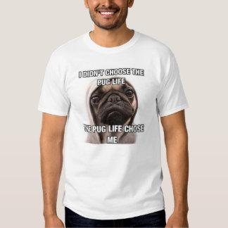 I didn't choose the pug life the pug life chose me shirt