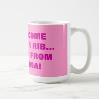 I DIDN'T COME FROM YOUR RIB MUG
