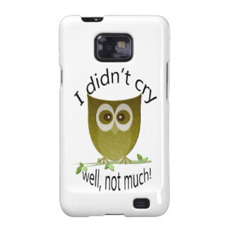 I didn't cry, well, not much! cute Owl art Galaxy S2 Covers