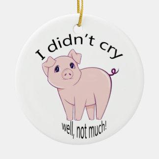I didn't cry, well, not much! cute piggy art ceramic ornament