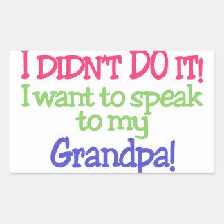 I Didnt Do It!Grandpa! Rectangular Sticker