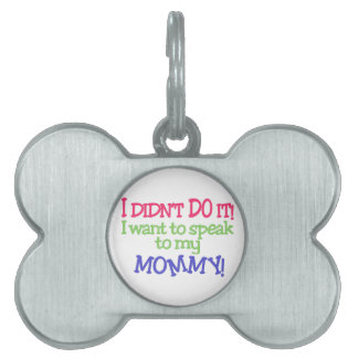 I Didnt Do It! Mommy! Pet Name Tag