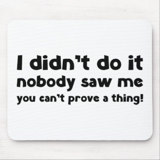 I didn't do it. mouse pad