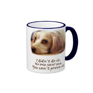 I didn't do it. ringer coffee mug