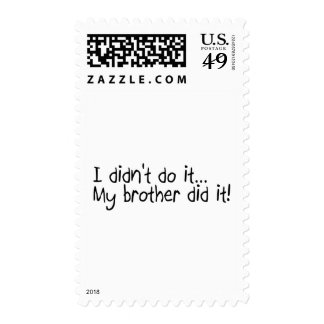 I Did'nt Do It My Brother Did It Postage