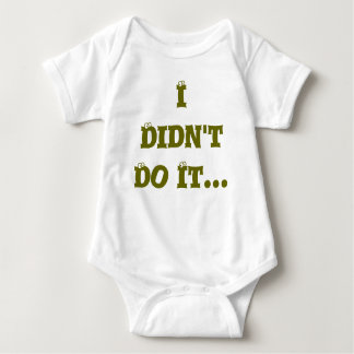 I Didn't Do It...T-Shirt Baby Bodysuit