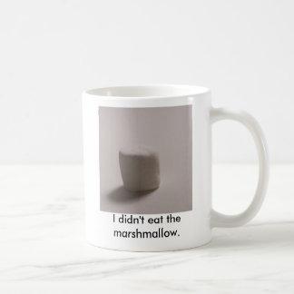 I didn't eat the marshmallow. mugs