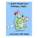 I didn't forget your birthday, really! postcard