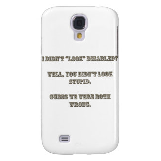 "I didn't ""look"" disabled? Rosewood Samsung S4 Case"
