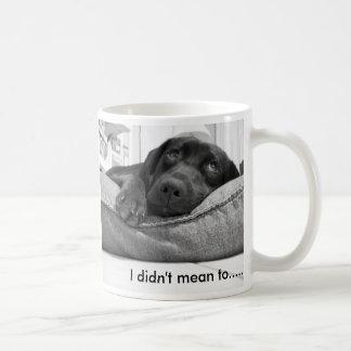 I didn't mean to....... classic white coffee mug