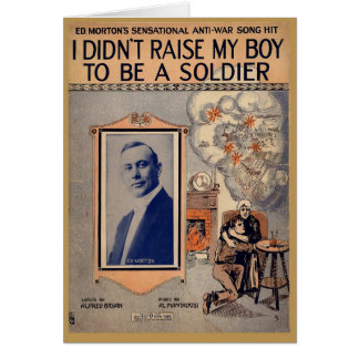 I Didn't Raise My Boy to Be a  Soldier Card