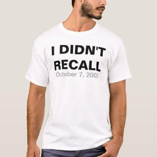 I didn't recall (October 7, 2003) T-Shirt