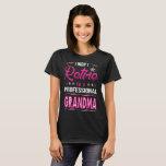 I Didnt Retire I Am A Professional Grandma Tshirt