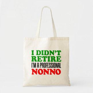I Didn't Retire I'm Professional Nonno Tote