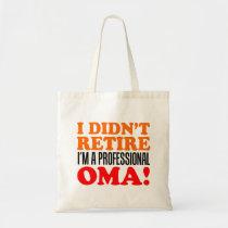 I Didn't Retire Professional Oma Tote Bag