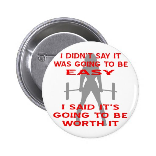 I Didn't Say It Was Going To Be Easy I Said It's Buttons