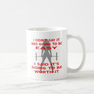 I Didn't Say It Was Going To Be Easy I Said It's Coffee Mug